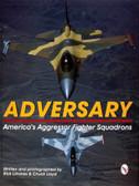Adversary:: America's Aggressor Fighter Squadrons