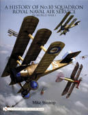 A History of No. 10 Squadron: Royal Naval Air Service in World War I