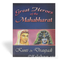 Great Heroes of the Mahabharata, Kunti & Draupadi