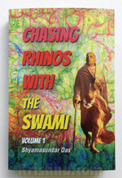 Chasing Rhinos with the Swami, Vol. 1