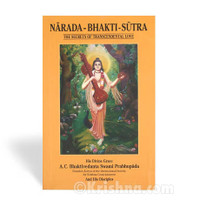 Narada-Bhakti-Sutra: The Secrets of Transcendental Love