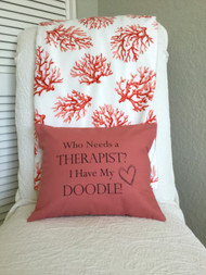 "Who Needs a Therapist? I have my Doodle!  Size: 14.5"" x 11.5"" Salmon Canvas Fabric with black writing"