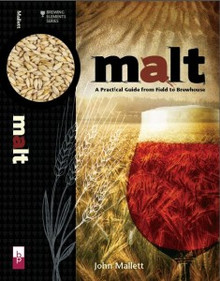 Malt -  A Practical Guide from Field to Brewhouse