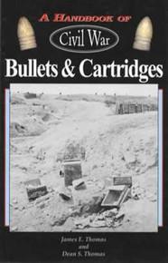 A Handbook of Civil War Bullets & Cartridges