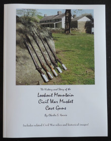 """The History and Story of the Lookout Mountain Civil War Musket Cave Guns"" by Charles S Harris"
