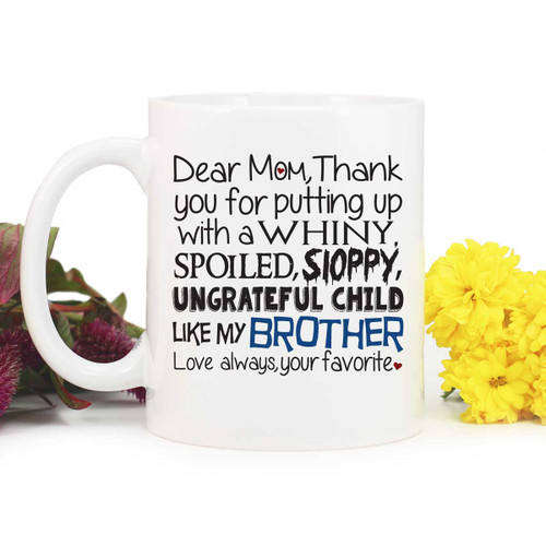 Dear Mom Thank you for Putting up with my Brother | Blue Fox Gifts