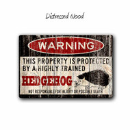 Funny Hedgehog Warning sign - Distressed Wood Style | Blue fox Gifts
