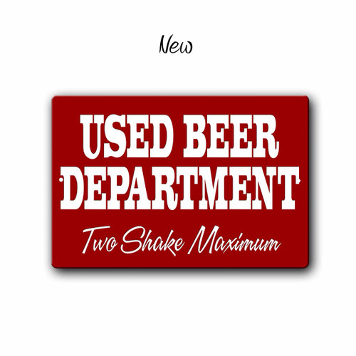 Used Beer Department Man Cave Sign,Funny Bar sign, New Style | Blue Fox Gifts
