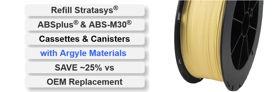Refill Stratasys ABSplus & ABS-M30 Cassettes, Cartridges & Canisters with Argyle Materials Save 25% vs OEM Replacement