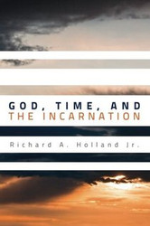 God, Time, and the Incarnation plus MP3-CD