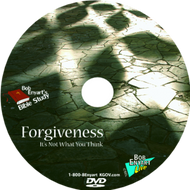 Forgiveness... It's Not What You Think - DVD or Video Download