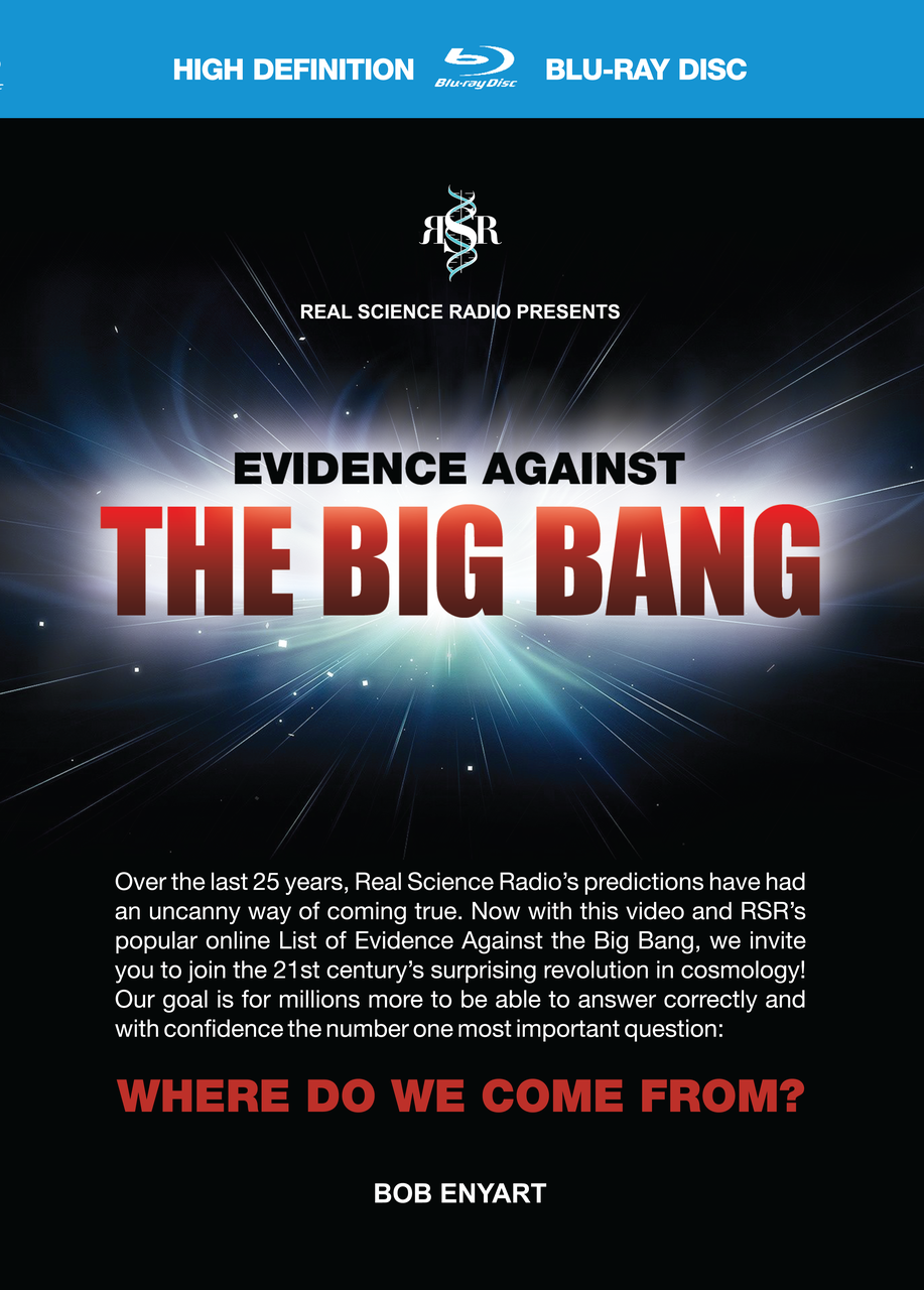 You just might LOVE watching Bob Enyart's video, Evidence Against the Big Bang!