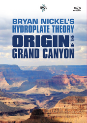 Bryan Nickel's Hydroplate Theory: Origin of the Grand Canyon Video + Bonus Audio