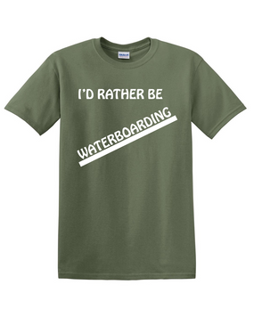 "I'd Rather Be Waterboarding"" Cotton T-Shirt"