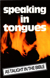 H01. Speaking In Tongues As Taught In The Bible