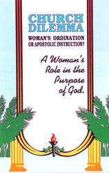 H09. Church Dilemma - Woman's Ordination Or Apostolic Instruction
