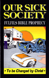 H36. Our Sick Society Fulfils Bible Prophecy - To Be Changed By Christ