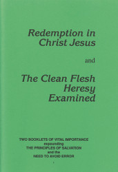 Redemption in Christ Jesus & Clean Flesh Heresy