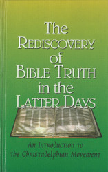 Rediscovery of Bible Truth - Bound Edition