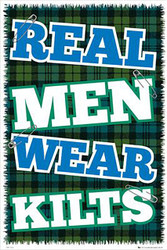 REAL MEN WEAR KILTS/  IRELAND Licensed Poster, #689