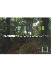 Pantone View Home + Interiors 2017 Color Forecast Forecast