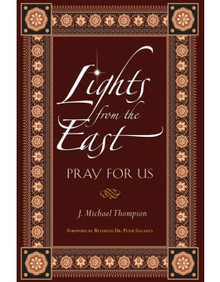 Lights from the East: Pray for Us by J. Michael Thompson