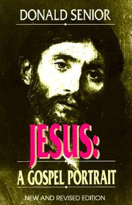 Jesus: A Gospel Portrait by Donald Senior