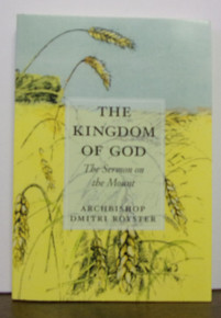 The Kingdom Of God: The Sermon on the Mount by Archbishop Dmitri Royster