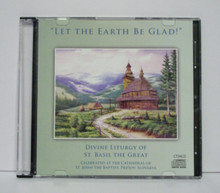"""CD- """"Let The Earth Be Glad!"""" The Divine Liturgy of St. Basil The Great"""