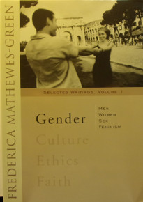 Gender- Selected Writings Volume 1 by Frederica Mathewes-Green