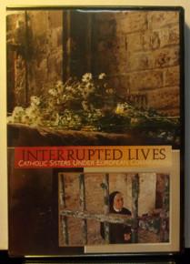 DVD- Interrupted Lives:  Catholic Sisters Under European Communism