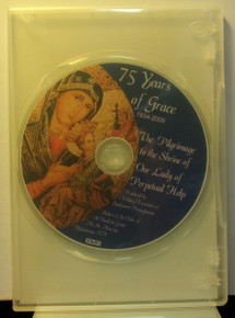 DVD- 75 Years Of Grace 1934-2009:  The Pilgrimage to the Shrine of Our Lady of Perpetual Help
