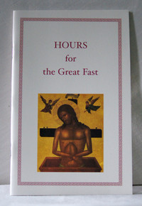 Hours for the Great Fast and Bright Week