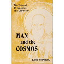 Man and the Cosmos: The Vision of St. Maximus the Confessor by Lars Thunberg