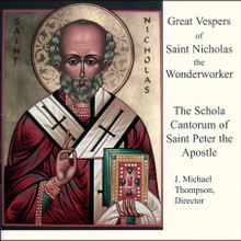 Great Vespers of Saint Nicholas the Wonderworker by The Schola Cantorum of Saint Peter the Apostle - CD