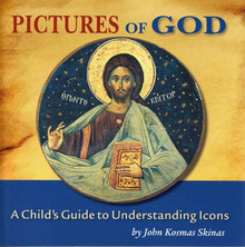 Pictures of God; A Child's Guide to Understanding Icons by John Kosmas Skinas