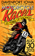 25th Annual 2013 Davenport Motorcycle Races Poster