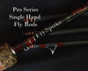 PRO Series Single Hand Fly Rods $395.00 to $495.00