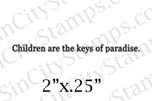 Children are the keys of paradise Word Art Phrase Rubber Stamp