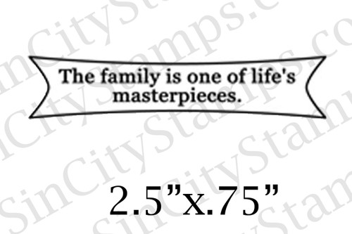 the family is one of life's masterpieces word art phrase rubber stamp