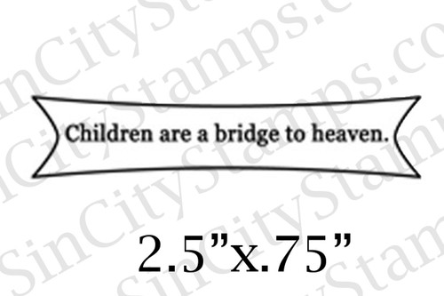 children are a bridge to heaven word art phrase rubber stamp