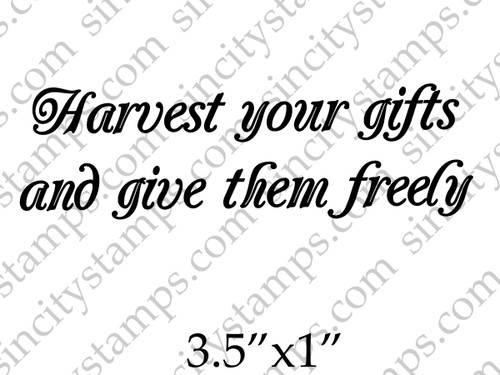 Harvest your gifts and give them freely Phrase Rubber Stamp by Pam Bray Designs