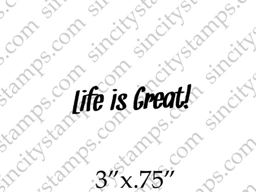 Life is Great! Phrase Rubber Stamp by Pam Bray Designs