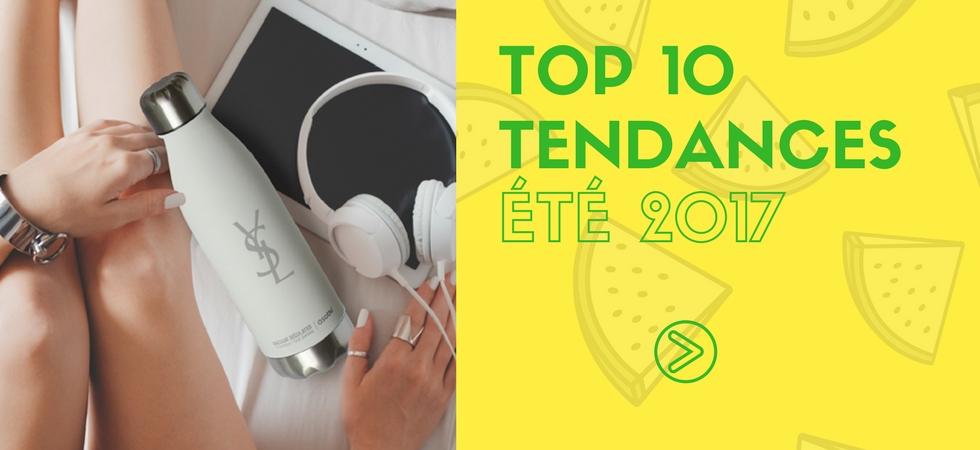 TOP 10 TENDANCES ÉTÉ 2017