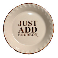 Just Add Bourbon Pie Plate