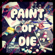 PAINT OR DIE