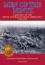 Men of the Ninth: A History of the Ninth Australian Field Ambulance 1916-1994