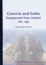 The Convicts and Exiles Transported From Ireland 1791-1820