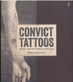 Convict Tattoos: Marked Men and Women of Australia