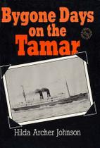 Bygone Days on the Tamar